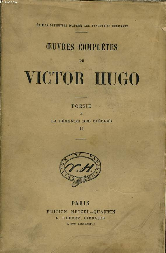 OEUVRES COMPLETES DE VICTOR HUGO - Poésie X : La légende de siècle II