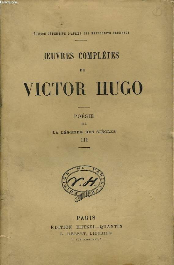 OEUVRES COMPLETES DE VICTOR HUGO - Poésie XI : La légende de siècle III