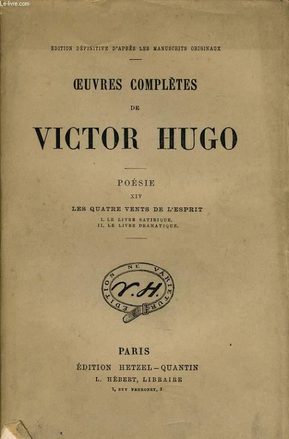 OEUVRES COMPLETES DE VICTOR HUGO - Poésie XIV : Les quatres vents de l'esprit - Vol 1 le livre satitrique / vol 2 le livre dramatique