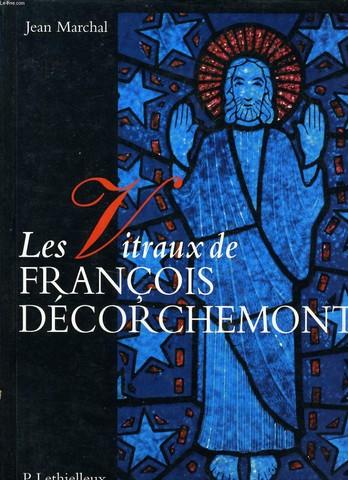 LES VITRAUX DE FRANCOIS DECORCHEMENT