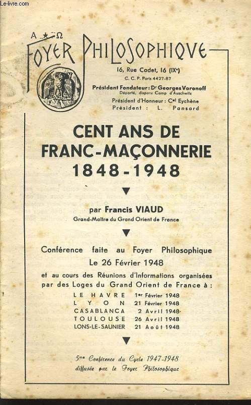 FOYER PHILOSOPHIQUE 5e conférence du cycle 1947-1948 : Cent ans de Franc Maçonnerie 1848-1948 par Francis VIAUD (grand maître du Grand Orient de France)