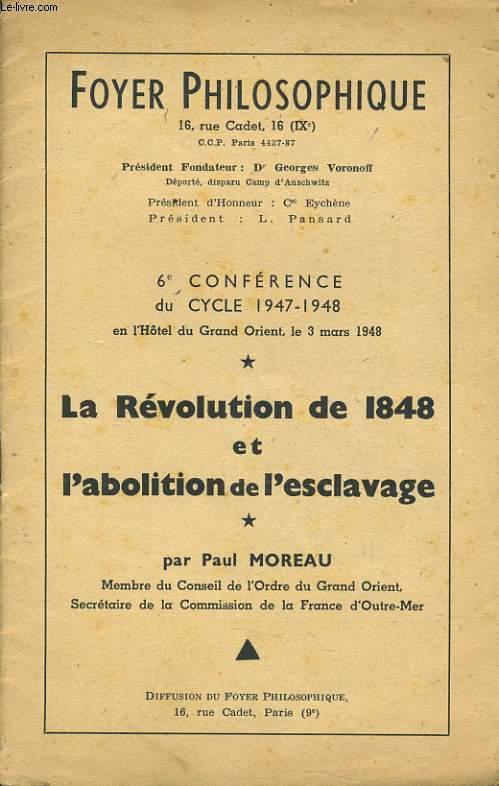 FOYER PHILOSOPHIQUE 6e conférence du cycle 1947-1948 en l'hôtel du Grand orient le 3 mars 1948 : La révolution de 1848 et l'abolition de l'esclavage par Paul MOREAU (membre du conseil de l'ordre du Grand Orient,