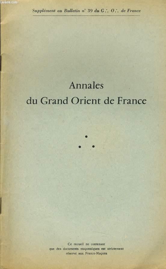 ANNALES DU GRAND ORIENT DE FRANCE (supplément au Bulletin n°39 du G.O de France) : Fête Solst de LL de l'Allier, Conférence du T.R.F BARBEZIEUX
