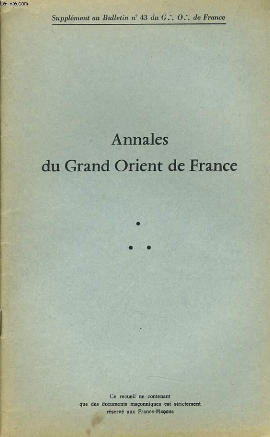 ANNALES DU GRAND ORIENT DE FRANCE (supplément au Bulletin n°43 du G.O de France) : Echos de nos loges, Echos des loges voisines