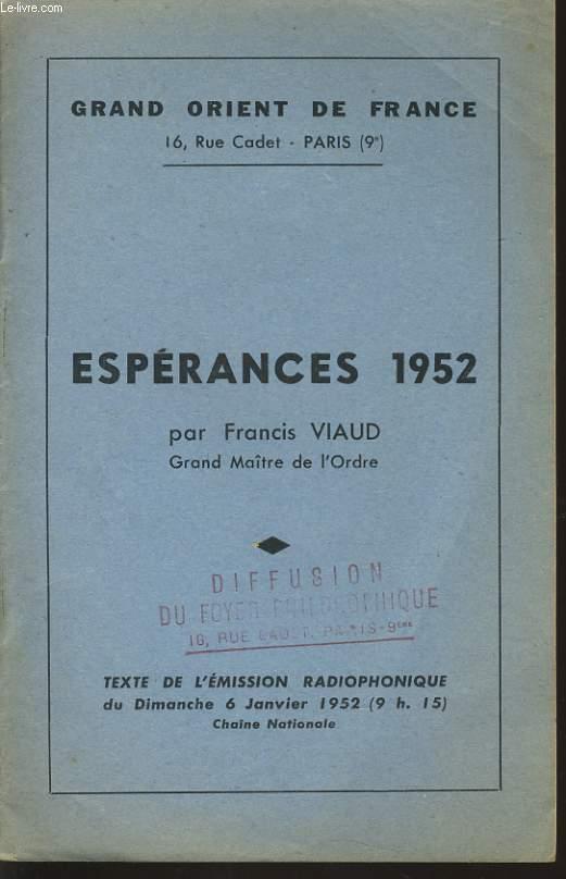 GRAND ORIENT DE FRANCE ESPERANCES 1952 : Texte de la déclaration, texte de l'appel