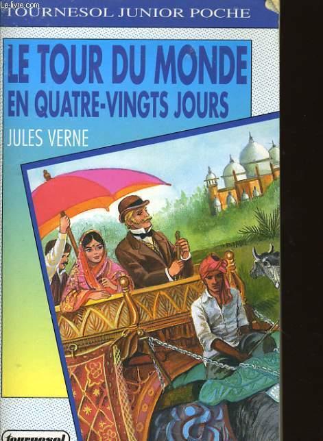 LE TOUR DU MONDE EN QUATRE VINGTS JOURS