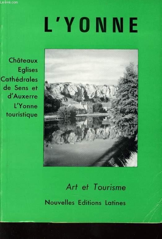 L'YONNE 1 -  château, églises, Cathédrales de sens et d'Auxerre, l'Yonne touristique