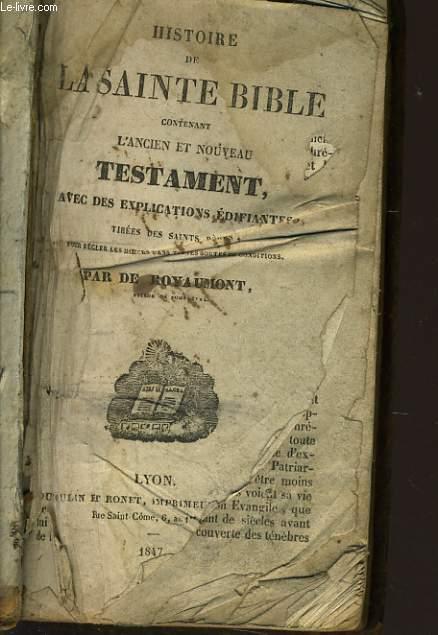 HISTOIRE DE LA SAINTE BIBLE contenant l'ancien et nouveau testament avec des explications édifiantes