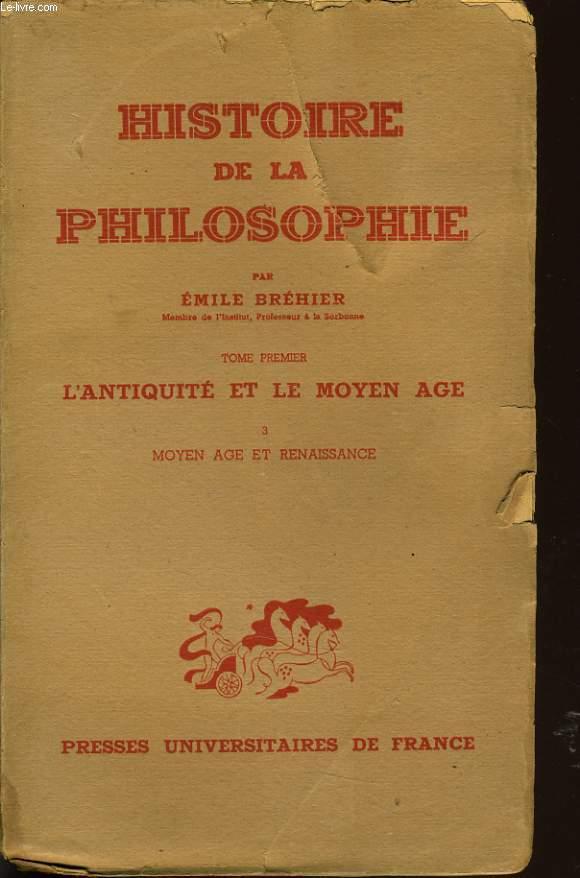 HISTOIRE DE LA PHILOSOPHIE Tome 3 - moyen age et renaissance
