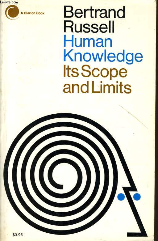 HUMAN KNOWLEDGE ITS SCOPE AND LIMITS