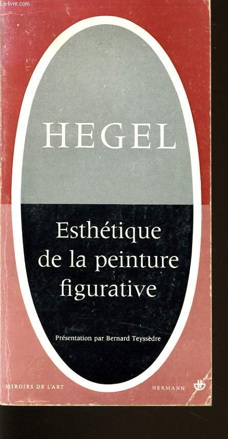 HEGEL ESTHETIQUE DE LA PEINTURE FIGURATIVE