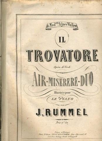 IL TROVATORE opéra de Verdi AIR-MISERERE-DUO illustrés pour le piano  - à Mad Agnès WALLER