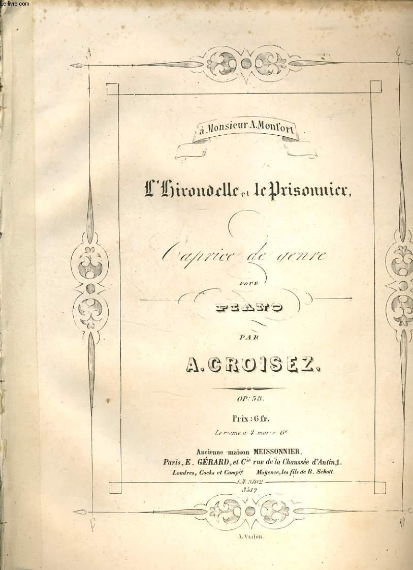 L'HIRONDELLE ET LE PRISONNIER caprice de genre pour piano à Mr A. MONFORT