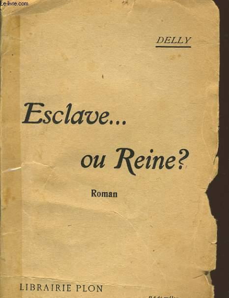 ESCLAVE... OU REINE ?