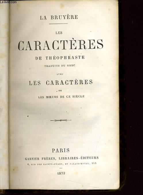 LES CARACTERES DE THEOPHRASTE traduits du grec avec les caractères ou les moeurs de ce siecle