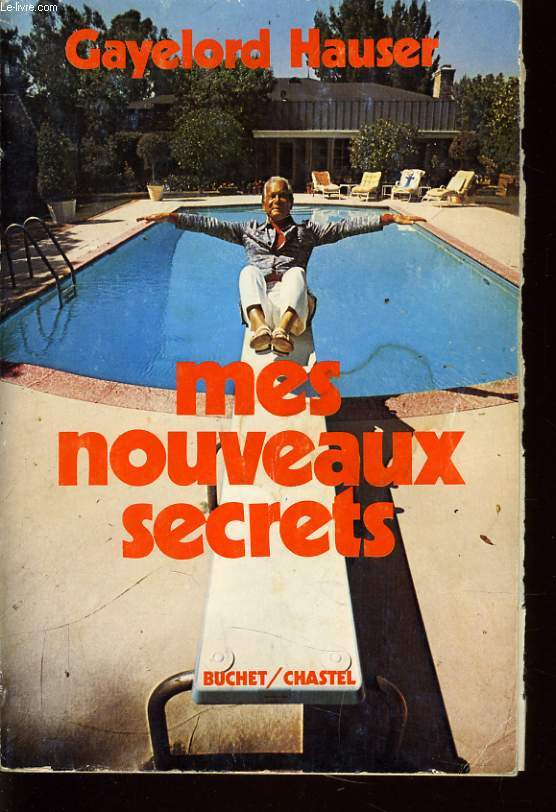 MES NOUVEAUX SECRETS (gayelord hauser's new treasury of secrets)