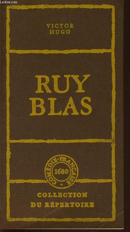 RUY BLAS drame en vers, en 5 actes (présenté pour la première fois sur le théâtre de la Renaissance à Paris le jeudi 8 novembre 1838)