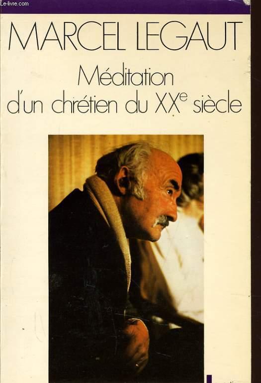 MEDITATION D'UN CHRETIEN DU XXe siècle