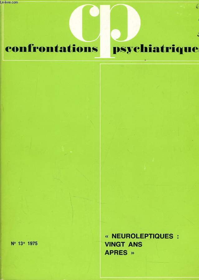CONFRONTATIONS PSYCHATRIQUES n°13 avec supplement : Neuroleptiques vingt ans apres.