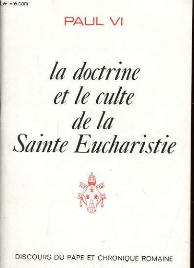 LA DOCTRINE ET LE CULTE DE LA SAINTE EUCHARISTIE discours du pape et chronique romaine