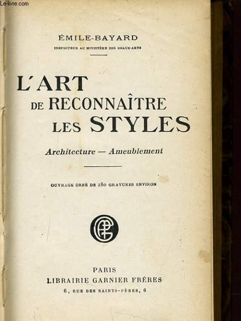 L'ART DE RECONNAÎTRE LES STYLES architectures, ameublement