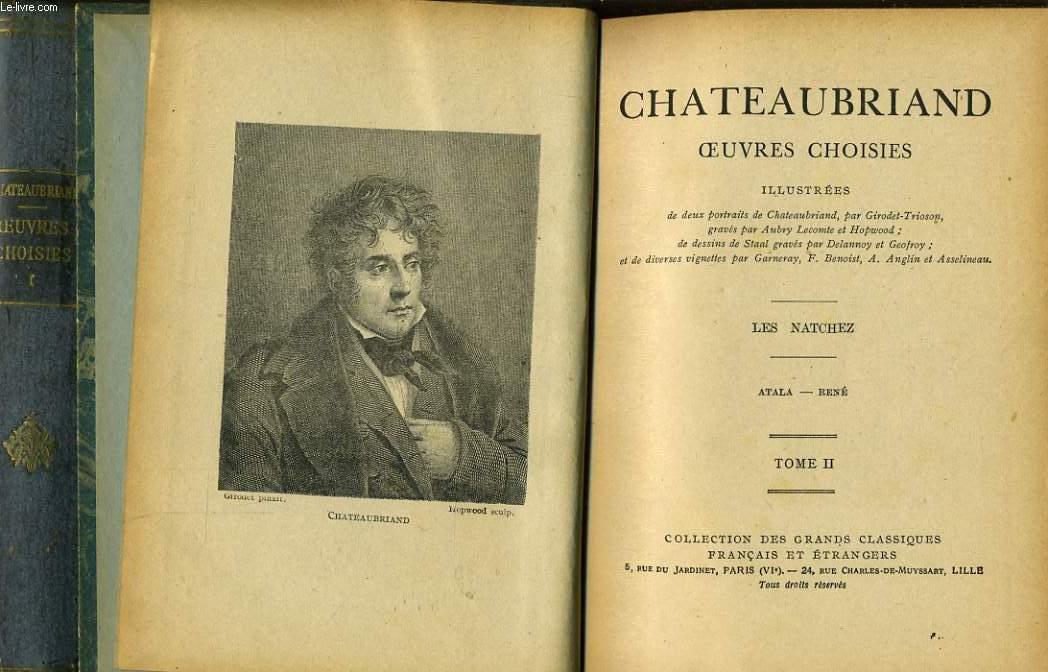 CHATEAUBRIAND OEUVRES CHOISIES en 2 tomes - Itinéraire de Paris à Jérusalem et de Jérusalem à Paris, Les natchez