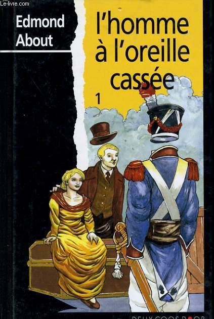 L'HOMME A L'OREILLE CASSE n°1