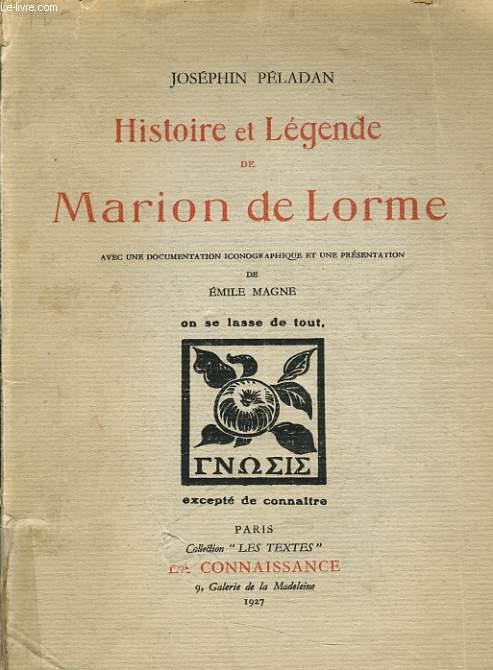 HISTOIRE ET LEGENDE DE MARION DE LORMEavec une documentation iconograhique et une présentation