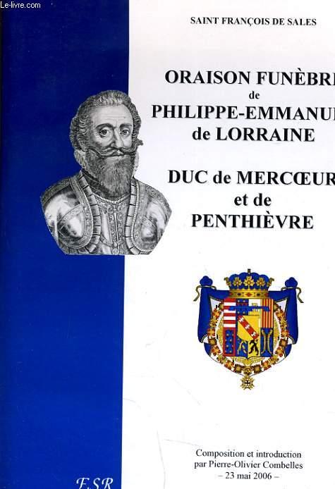ORAISON FUNEBRE DE PHILIPPE EMMANUEL DE LORRAINE DE DE MERCOEUR ET DE PENTHIEVRE