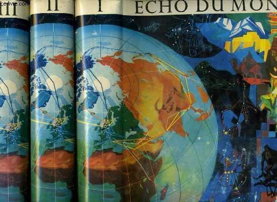 ECHO DU MONDE en trois volumes. - panorama economique, historique et culturel de tous les pays hors l'europe. Une documentation pour la promotion des relations internationales et d'une coopération universelles