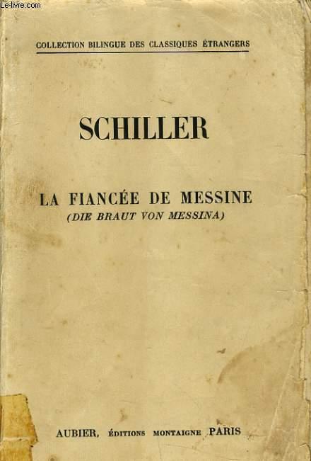 LA FIANCEE DE MESSINE (die brat von messina)