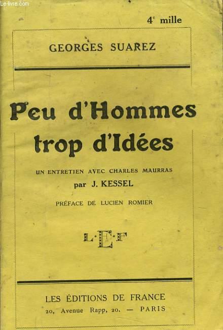 PEU D'HOMMES TROP D'IDEES un entretien avec charles Maurras