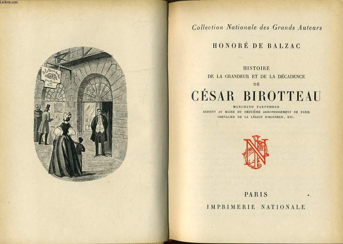 HISTOIRE DE LA GRANDEUR ET DE LA DECADENCE DE CESAR BIROTTEAU marchand parfumeur adjoint au maire du deuxième arrondissement de paris chevalier de la légion d'honneur etc...
