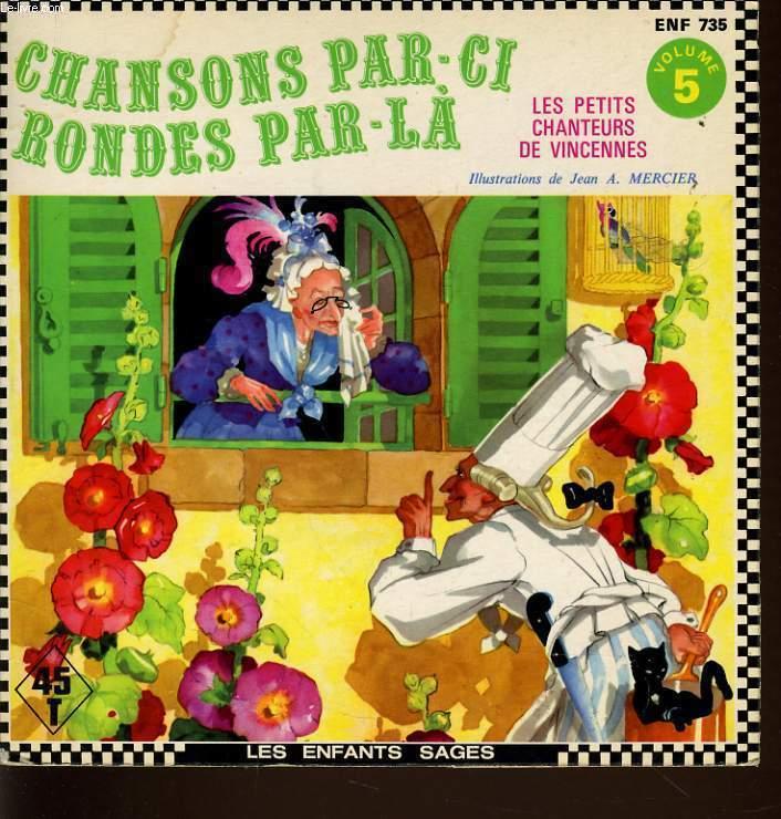 CHANSONS PAR-CI RONDE PAR-LA vol 5 :  les petits chanteurs de vincennes + dique 45T