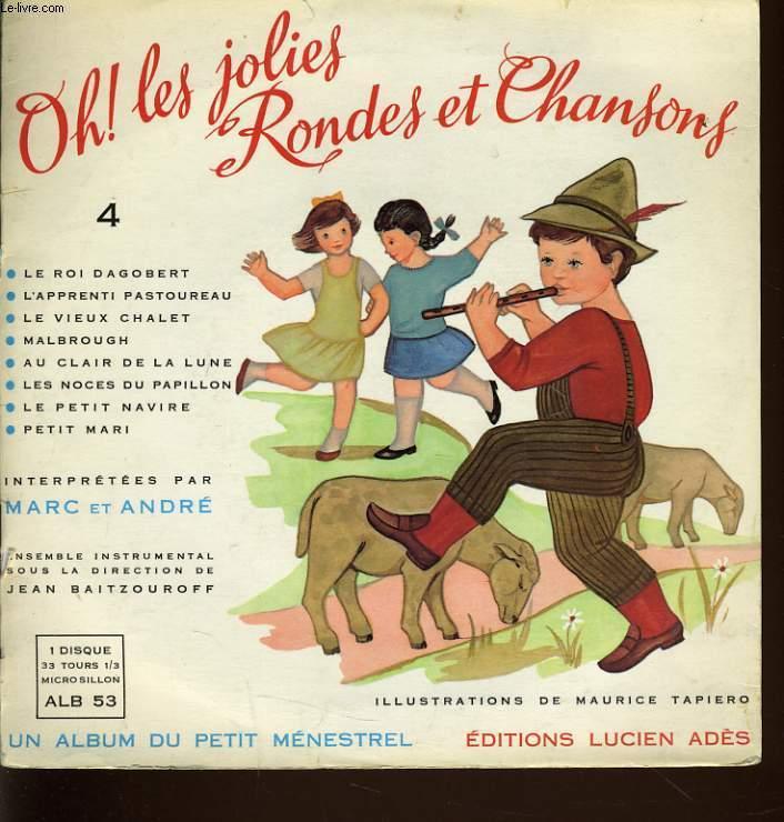 OH ! LES JOLIES RONDES ET CHANSONS n°4 interprété par Marc & André+ accompagnée d'un disque 45T