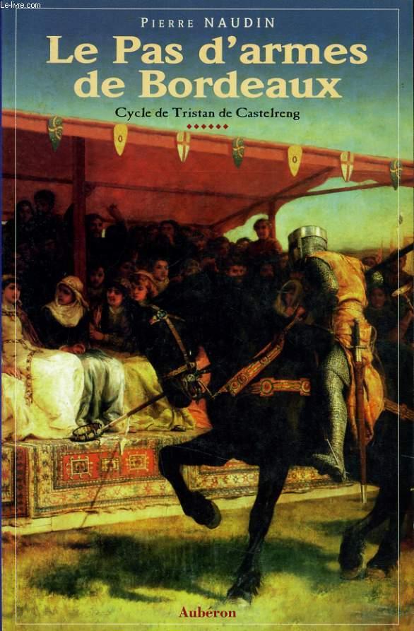 LE PAS D'ARMES DE BORDEAUX cycle de Tristan de Castelreng