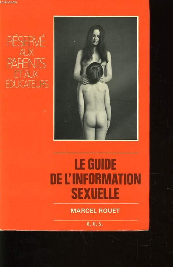 LE GUIDE DE L'INFORMATION SEXUELLE (réservé aux parents et aux éducateurs)
