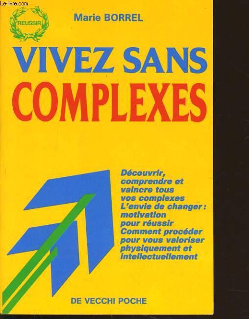 VIVEZ SANS COMPLEXES
