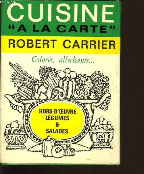 CUISINE A LA CARTE : Hors d'oeuvre, légumes & salades