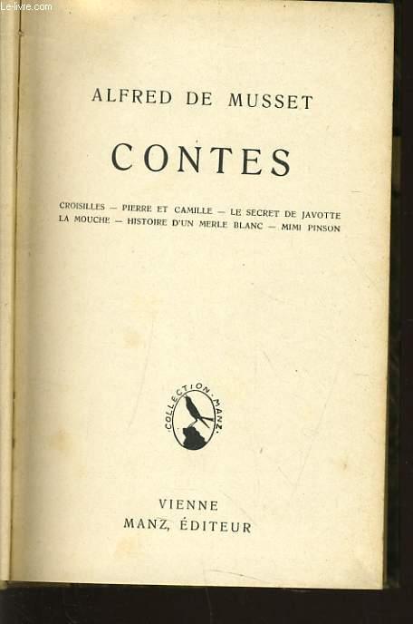 CONTES : croisilles, Pierre et Camille, le secret de Javotte, la mouche, histoire d'un merle blanc, mimi pinson