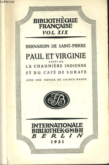 PAUL ET VIRGINIE suivi de la chaumière indienne et du café de surate avec une notice de Sainte Beuve