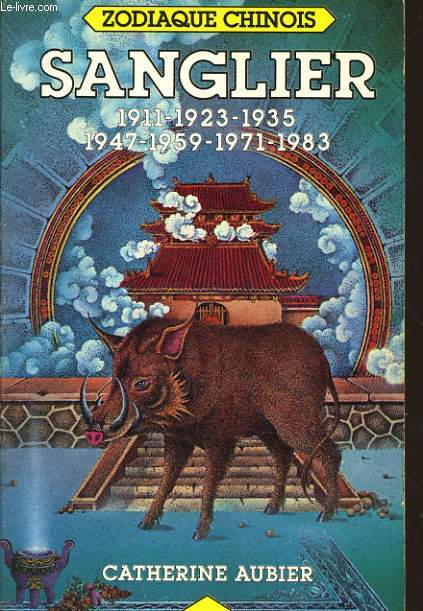 ZODIAQUE CHINOIS-SANGLIER 1911-1923-1935-1947-1959-1971-1983