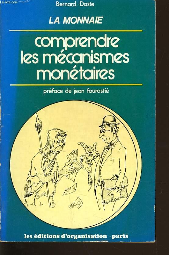 LA MONNAIE COMPRENDRE LES MECANISMES MONETAIRES