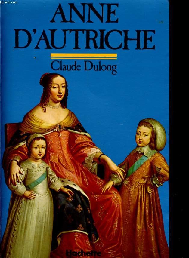 ANNE D'AUTRUCHE mère de louis XIV