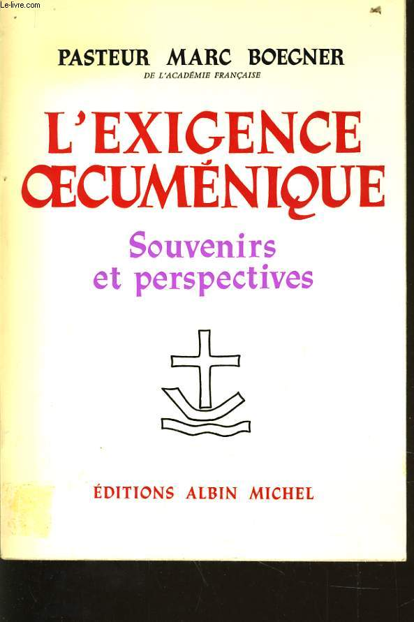 L'EXIGENCE OECUMENIQUE souvenirs et perspectives