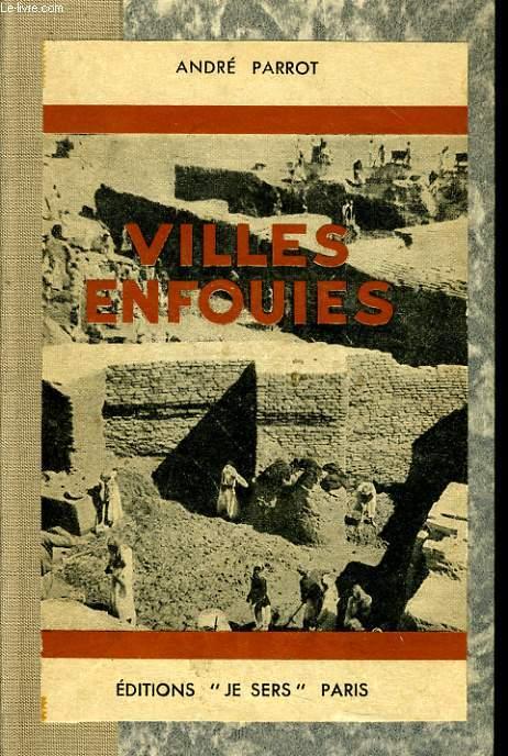 VILLES ENFOUIES trios campagnes de fouilles en mesopotamie