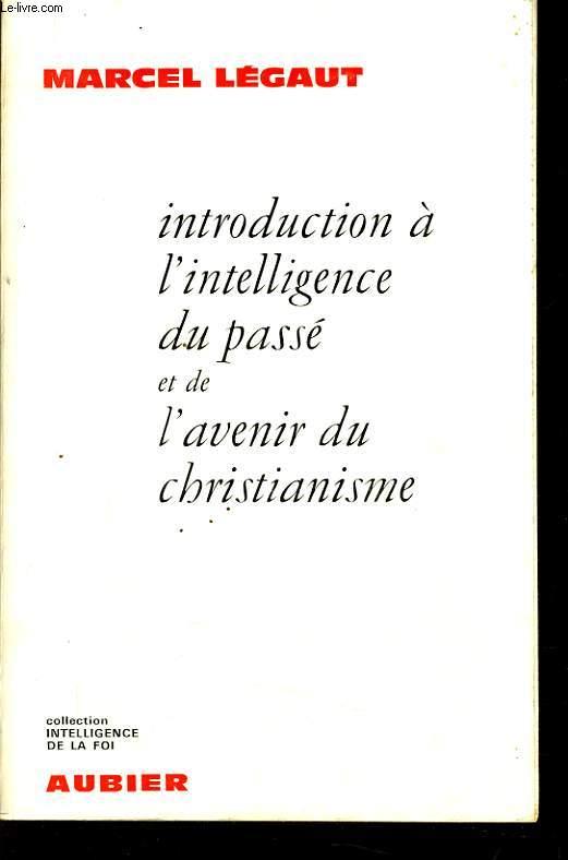 INTRODUCTION A L'INTELLIGENCE DU PASSE ET DE L'AVENIR DU CHRISTANISME