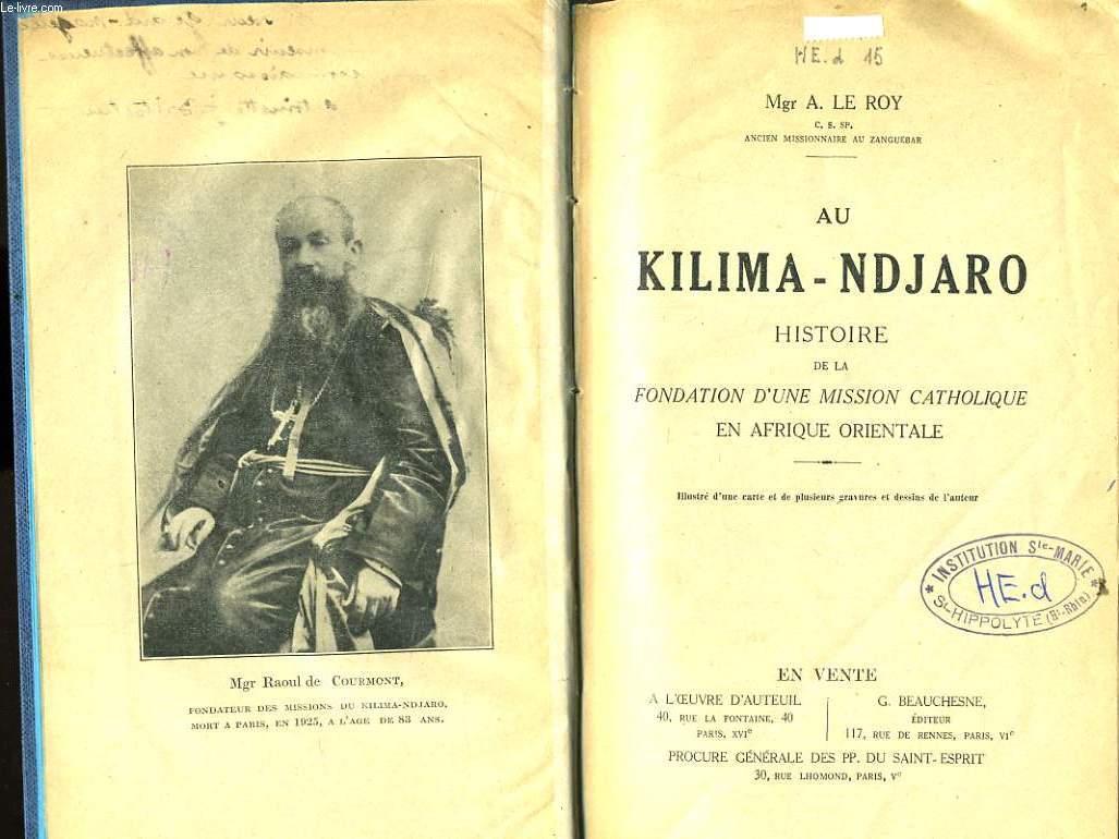AU KILIMA - NDJARO histoire de la fondation d'une mission catholique en afrique orientale