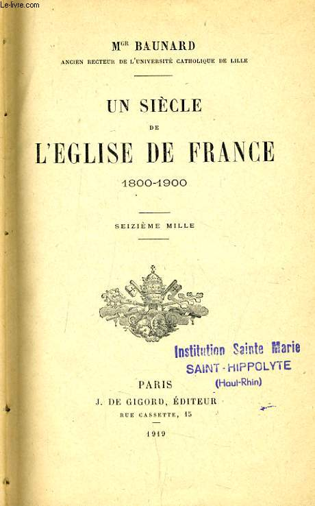 UN SIECLE DE L'EGLISE DE FRANCE 1800-1900