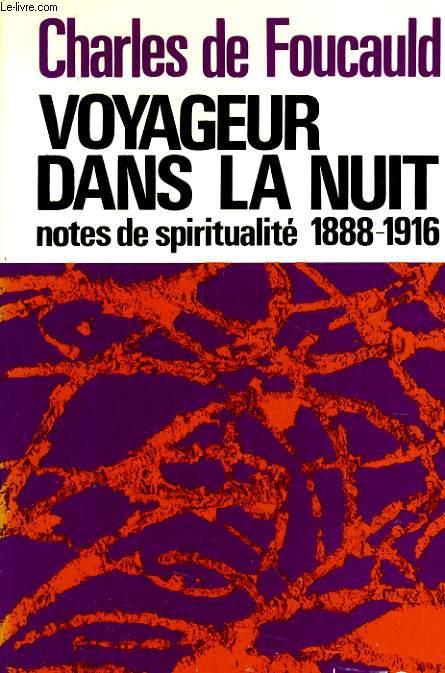 VOYAGEUR DANS LA NUIT notes de spiritualite 1888-1916